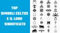 Top Simboli Celtici e il loro Significato
